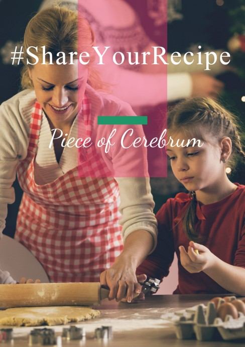 #ShareYourRecipe at Piece of Cerebrum